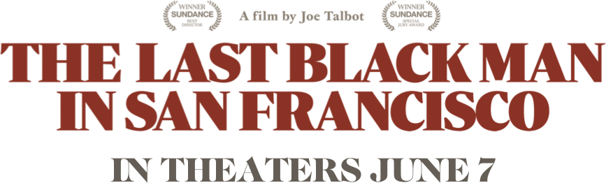 The Last Black Man in San Francisco: Synopsis   A24 Films