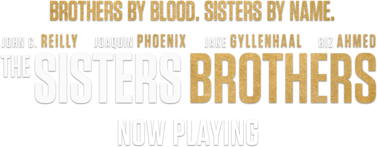 The Sisters Brothers: Synopsis | Annapurna Pictures