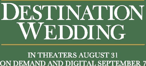 Destination Wedding: Synopsis | Regatta