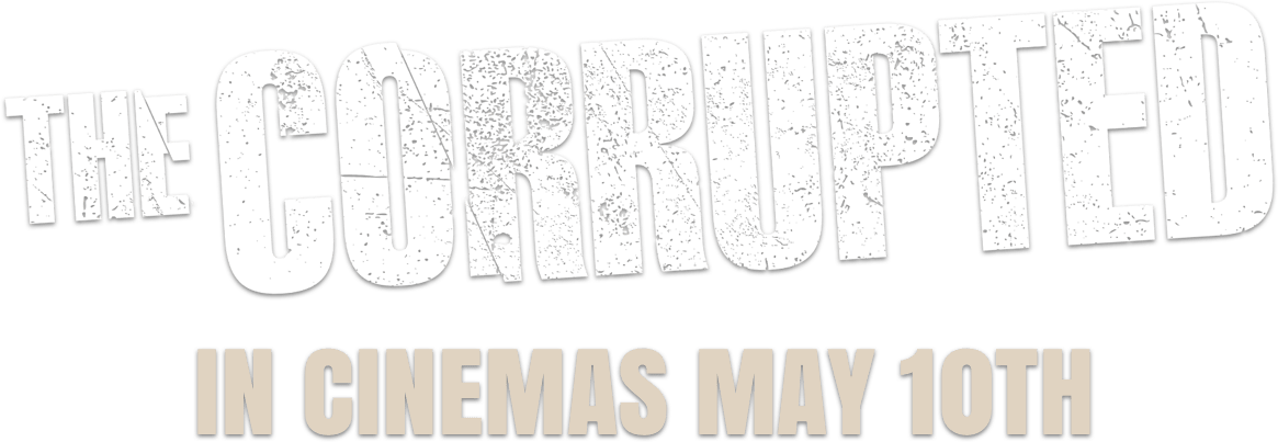 The Corrupted : %$SYNOPSIS% | Entertainment Films