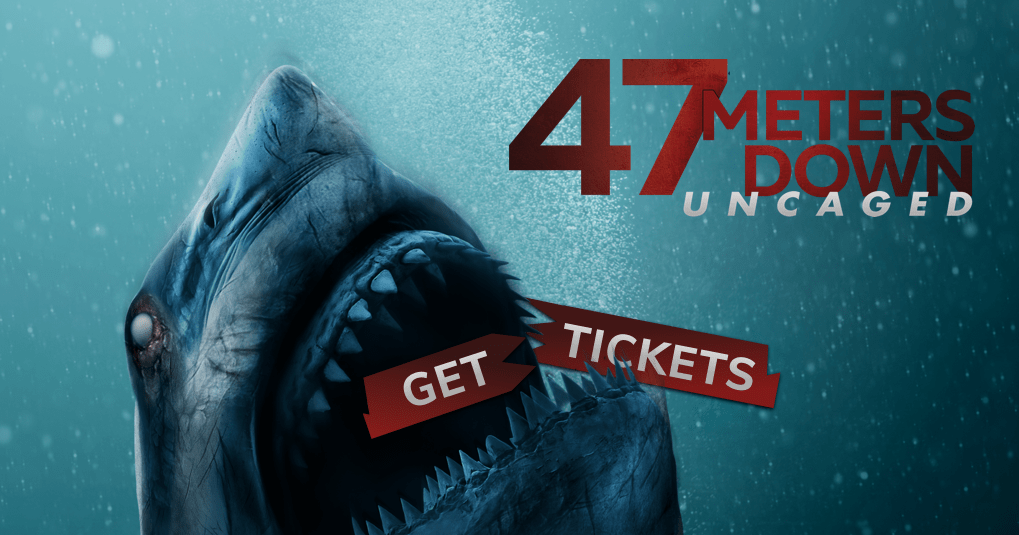 47 Meters Down Uncaged: Get Tickets   Entertainment Studios