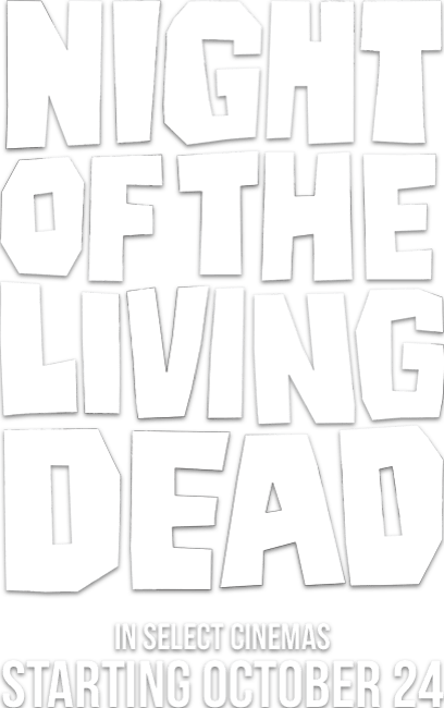 Night of the Living Dead : Synopsis | Fathom Events