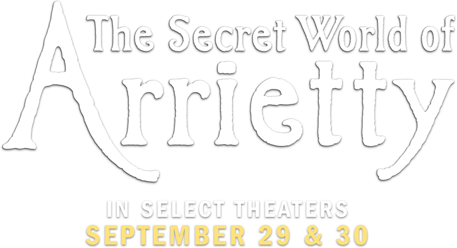 The Secret World of Arrietty: Synopsis | GKIDS Films
