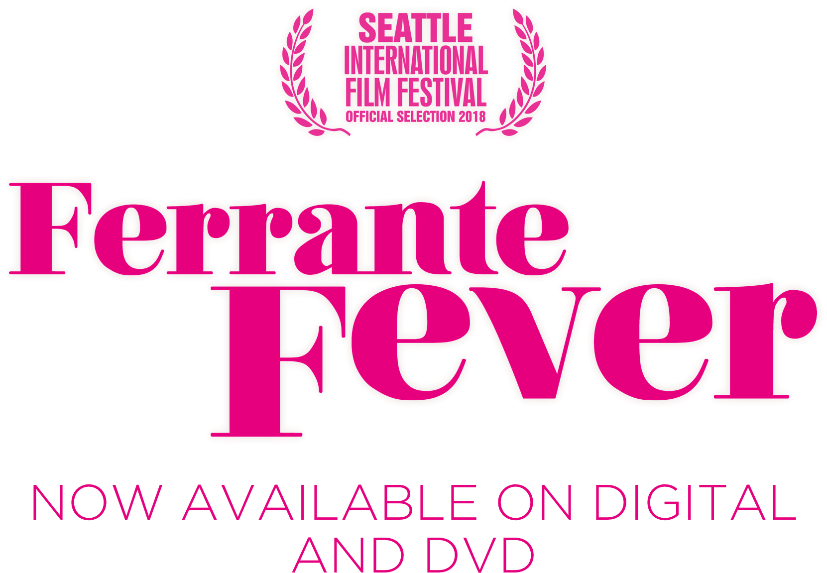 Ferrante Fever | About | In Theaters March 8