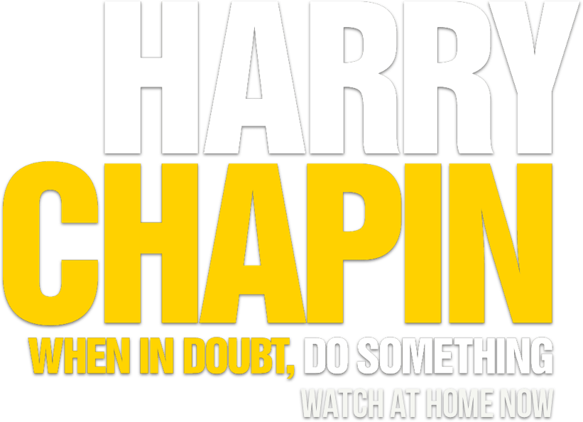 Harry Chapin: When In Doubt, Do Something: Synopsis | Greenwich Entertainment