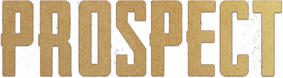 Prospect: Synopsis | Gunpowder and Sky
