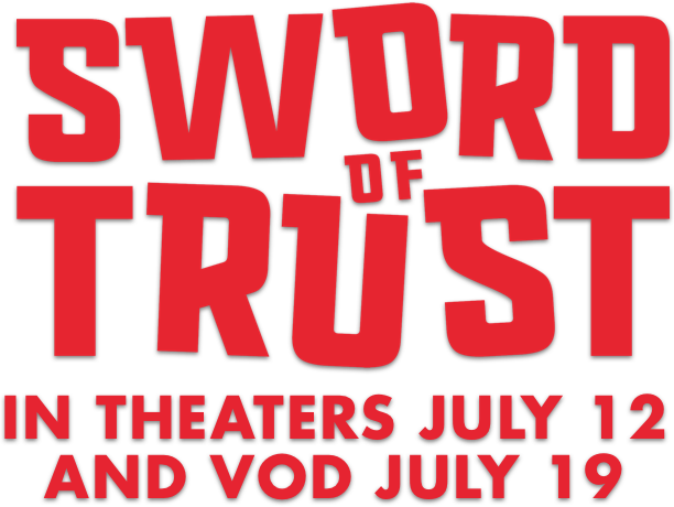 Sword of Trust: Synopsis | IFC Films