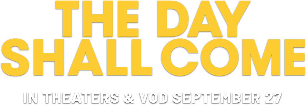 The Day Shall Come: Synopsis | IFC Films