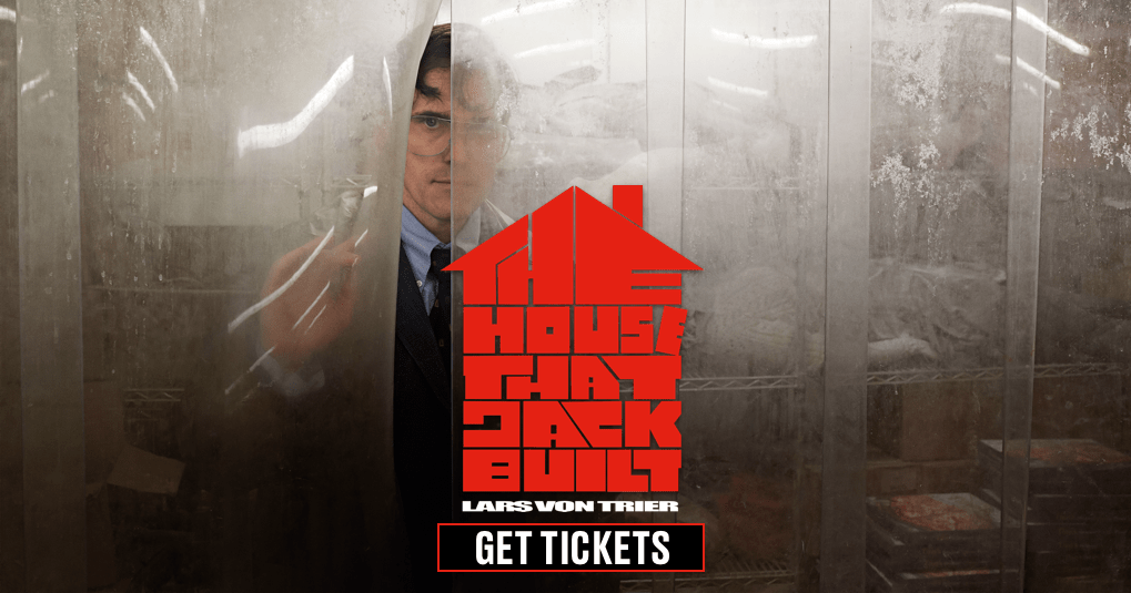 The House That Jack Built: Get Tickets | IFC Films