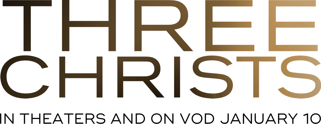 Three Christs: Synopsis | IFC Films