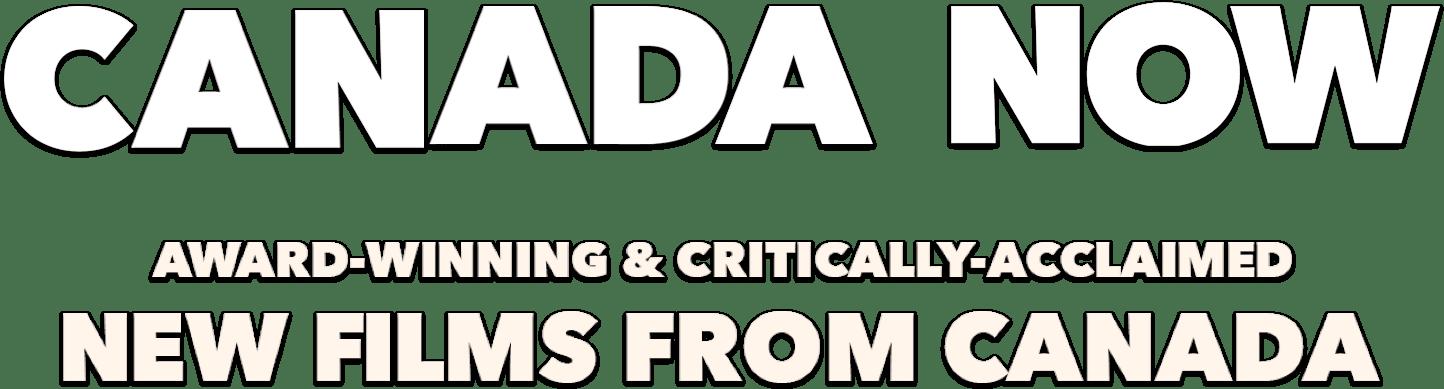 CANADA NOW: Synopsis | Telefilm Canada