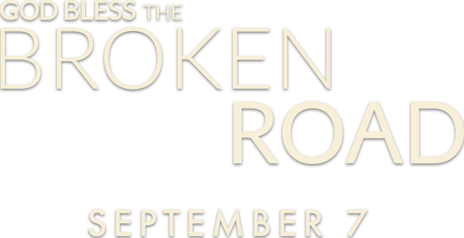 God Bless the Broken Road: Synopsis | 10 West Productions
