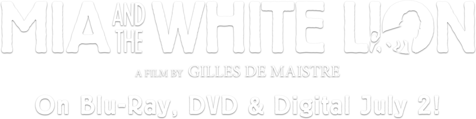 Mia and the White Lion | Movie Site & Trailer