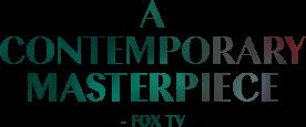 A contemporary masterpiece - Fox TV