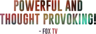 Powerful and provoking - Fox TV
