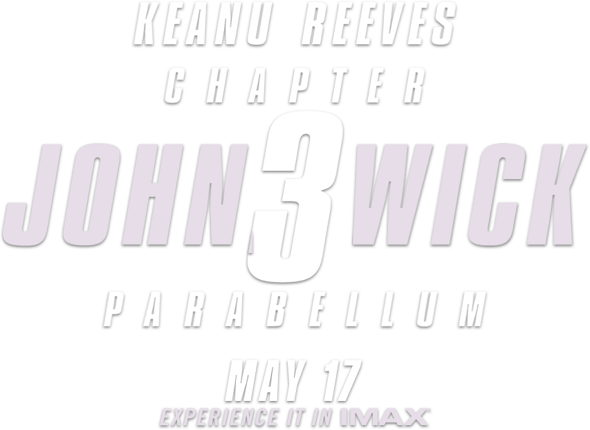 John Wick: Chapter 3 – Parabellum – Official Showtimes Site - In Theaters May 17, 2019 | Synopsis
