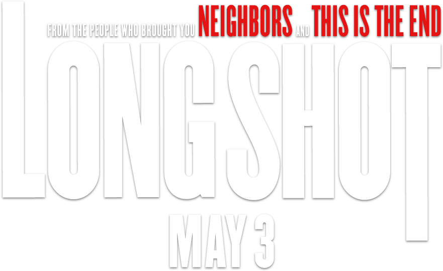 Long Shot – Official Showtimes Site - In Theaters May 3, 2019 | About