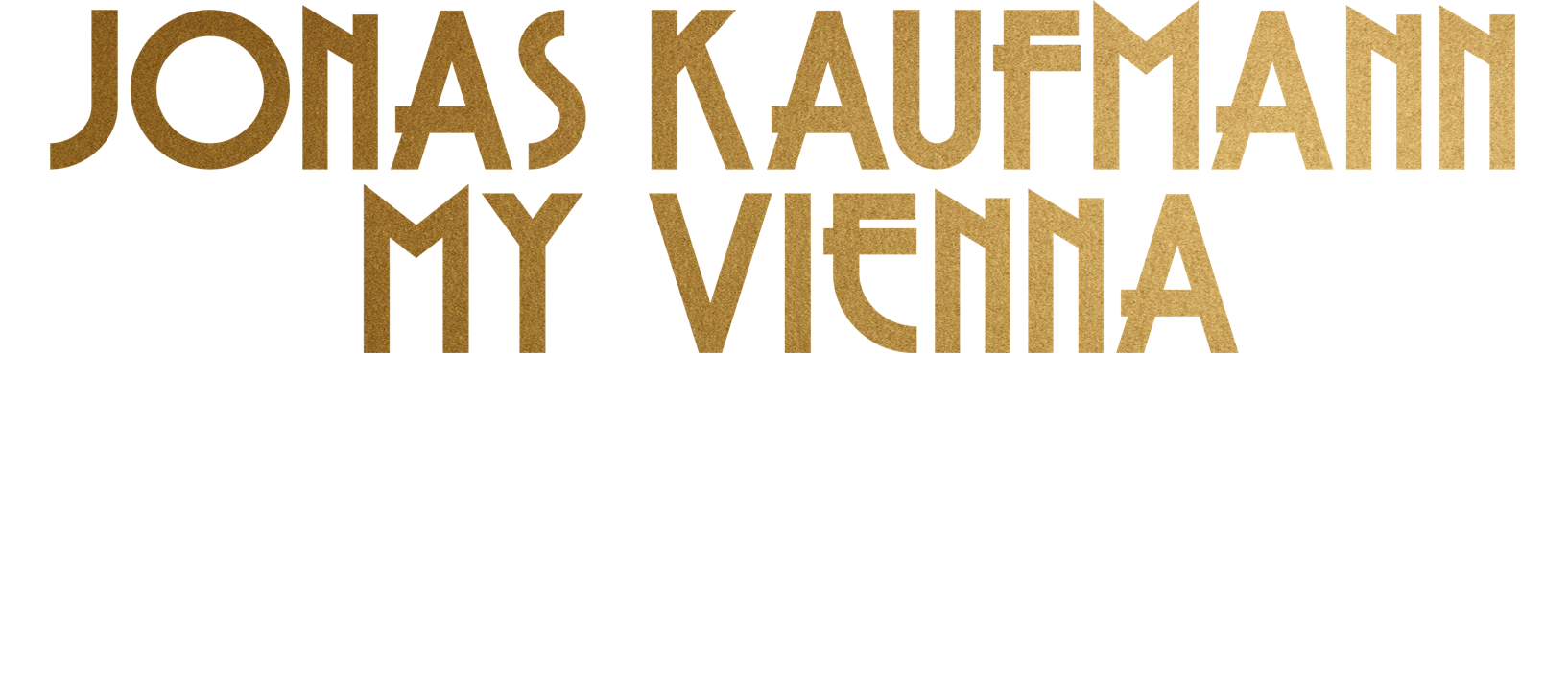Jonas Kaufmann My Vienna | About the Event | In Cinemas From 24 March 2020