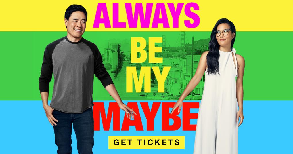 Always Be My Maybe: Get Tickets | Netflix