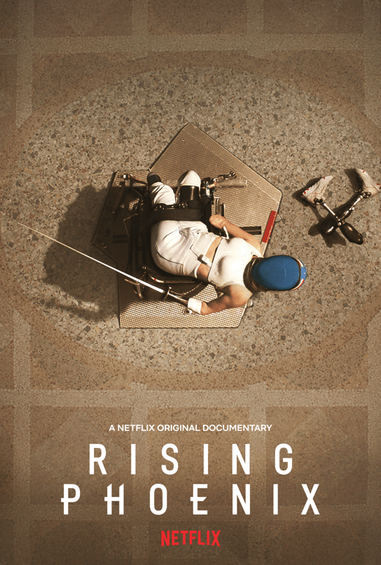 "A Paralympic fencer who is light skinned, in her gear, sits in her wheelchair and looks up to the sky. Her prosthetic legs are on the ground. White text superimposed on the photo that reads ""A Netflix Original Documentary Rising Phoenix Aug 26 Netflix"
