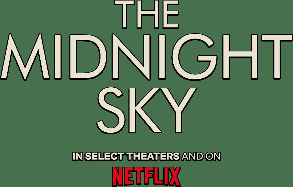 The Midnight Sky: Synopsis | Netflix
