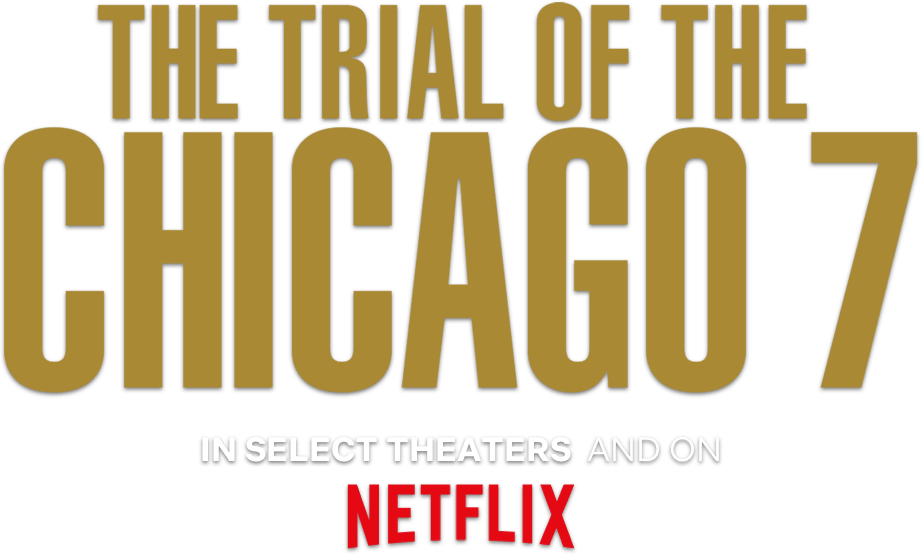 The Trial of the Chicago 7 | Official Movie Site: About | Netflix
