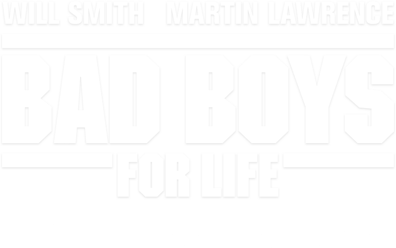Bad Boys for Life: Synopsis | Paterson Entertainment