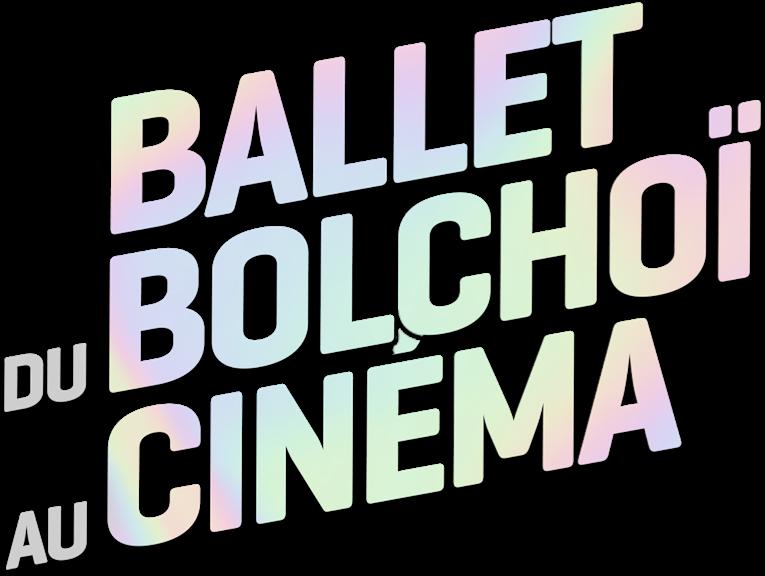 Logo titre pour Ballet du Bolchoï 21/22 au cinéma