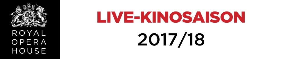 Royal Opera House Live-Kinosaison 2017/18
