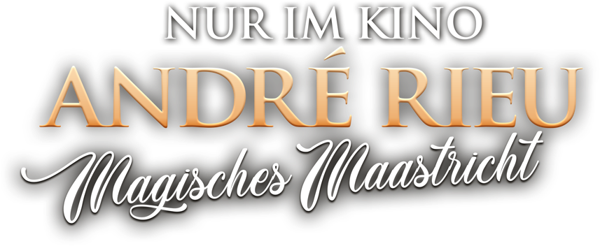 André Rieu: Maastricht-Konzert 2019: Tickets | Piece of Magic