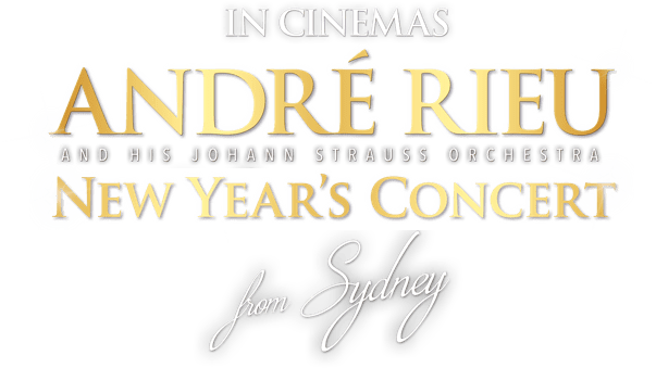 Andre Rieu's 2019 New Year Concert From Sydney : Synopsis | Piece Of Magic Entertainment