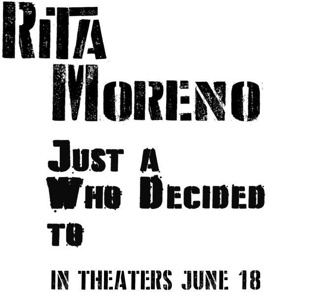 Title or logo for Rita Moreno: Just A Girl Who Decided To Go For It