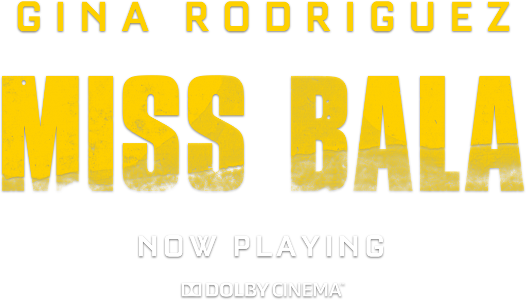 Miss Bala: Synopsis | Sony Pictures
