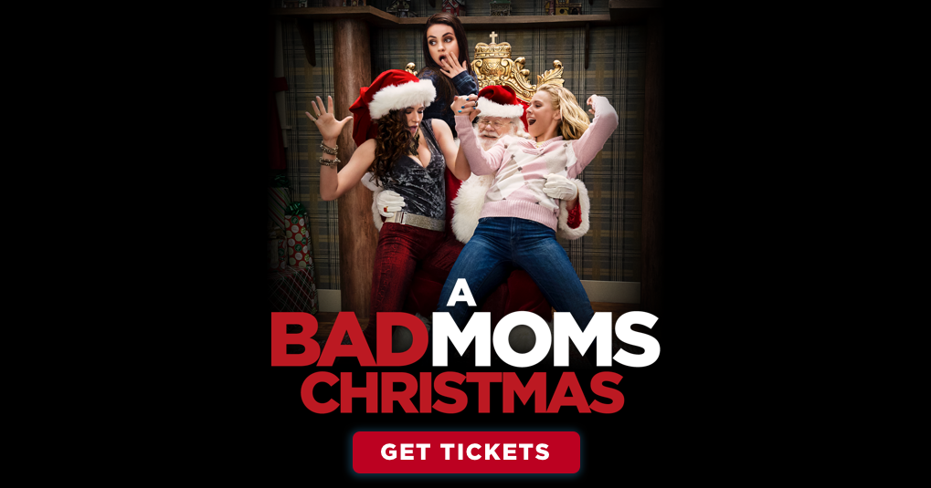 a bad moms christmas get tickets stx