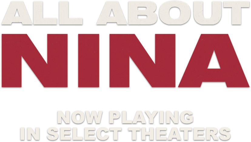 All About Nina: Synopsis | The Orchard