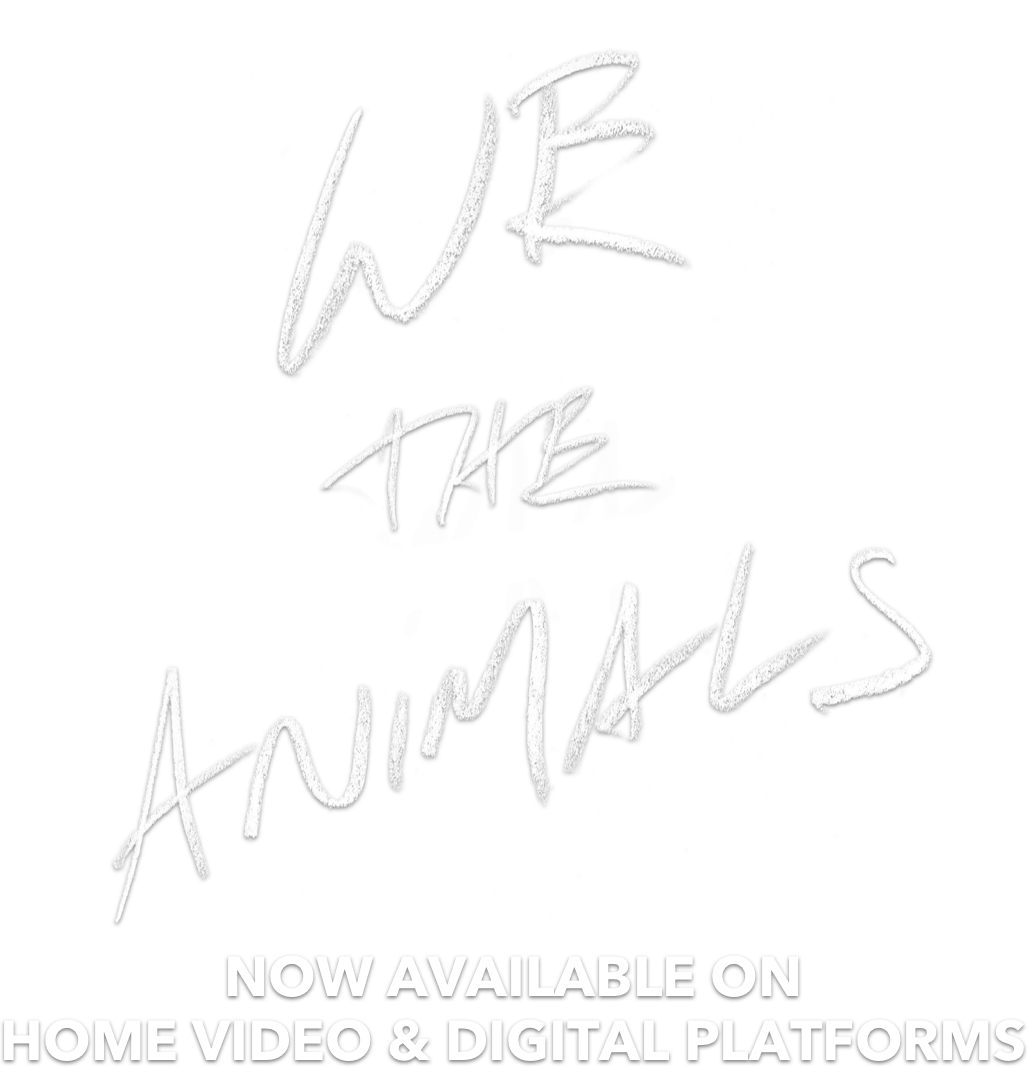 We The Animals: Synopsis | The Orchard