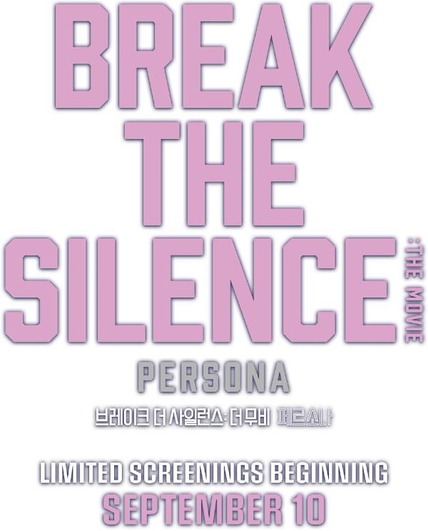 BREAK THE SILENCE: THE MOVIE : %$SYNOPSIS% | Trafalgar Releasing