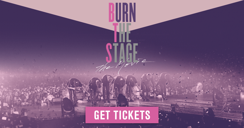 Burn the Stage: the Movie: Get Tickets | Trafalgar Releasing