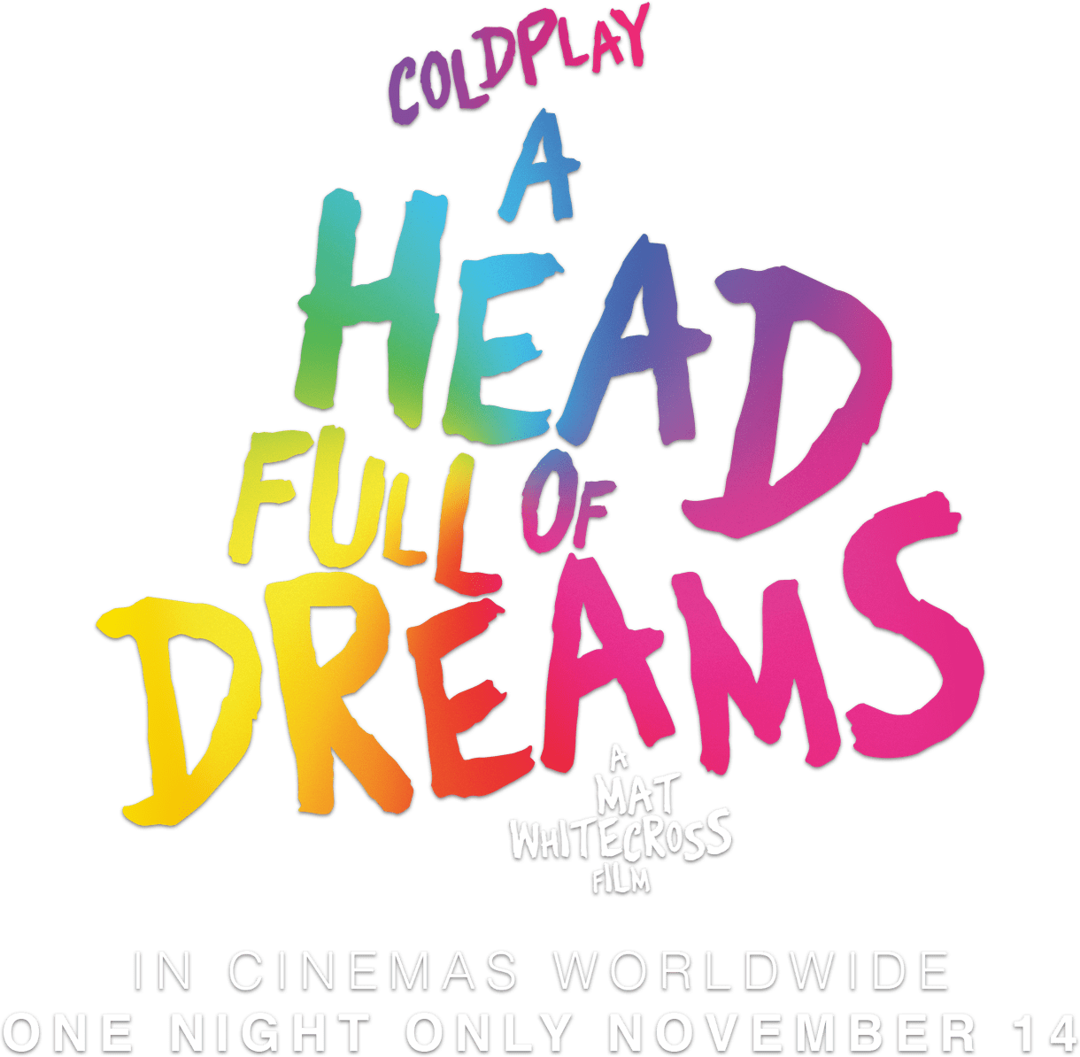 Coldplay: A Head Full of Dreams: Synopsis | Trafalgar Releasing