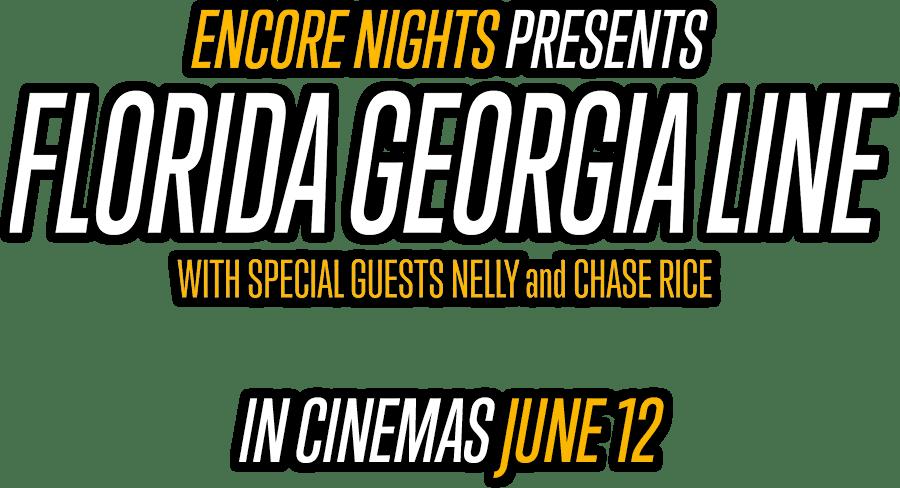 Florida Georgia Line from Encore Nights: Synopsis | Trafalgar Releasing
