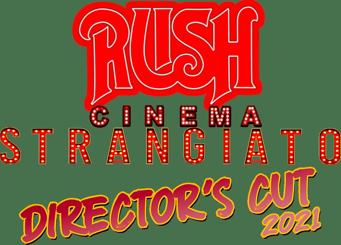 Title or logo for Rush: Cinema Strangiato – Director's Cut 2021