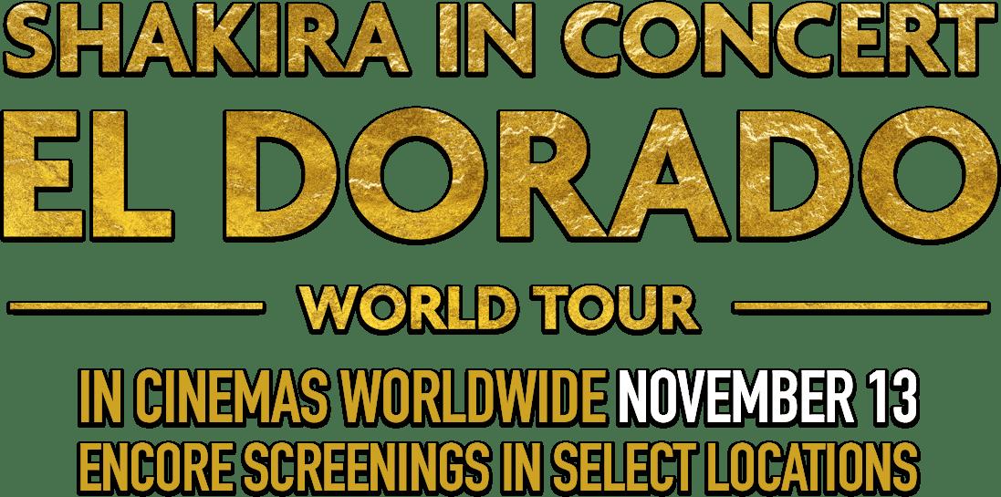 Shakira In Concert: El Dorado World Tour: Synopsis | Trafalgar Releasing