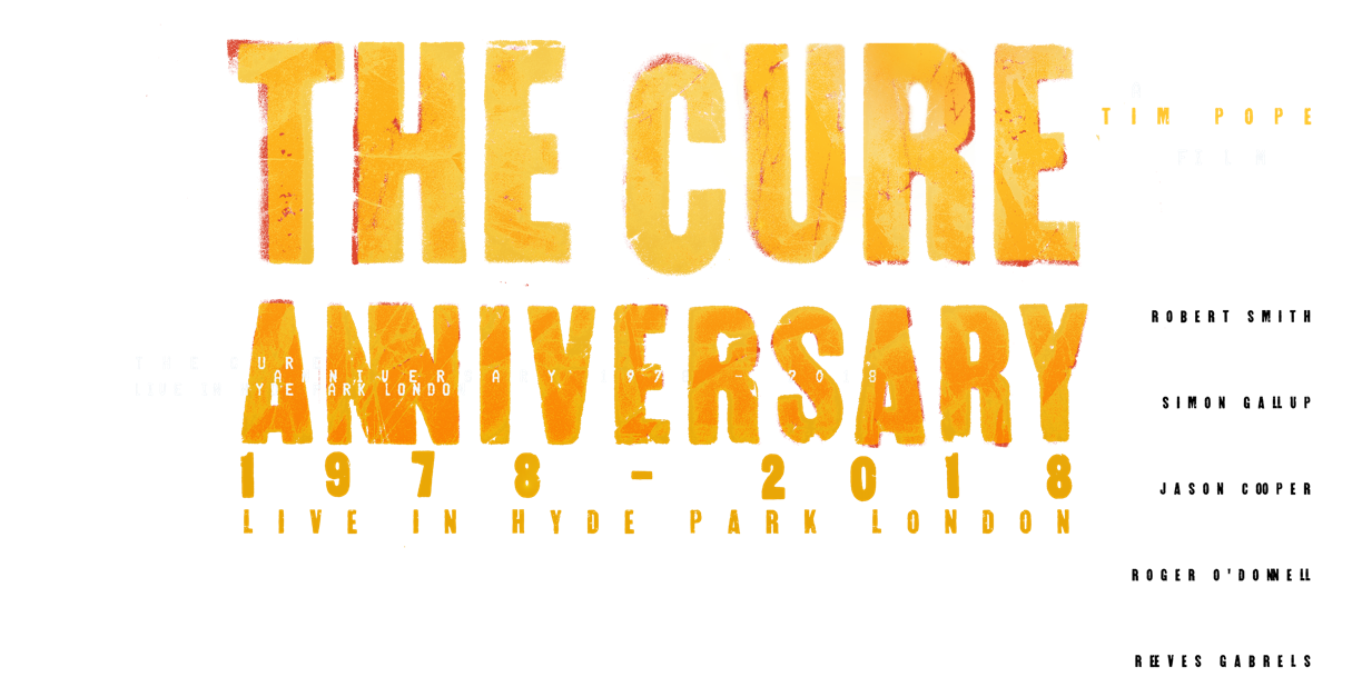 The Cure – Anniversary 1978-2018 Live in Hyde Park London : %$SYNOPSIS% | Trafalgar Releasing