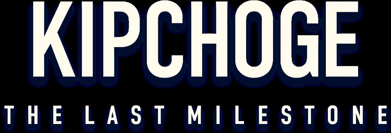 Title or logo for Kipchoge The Last Milestone