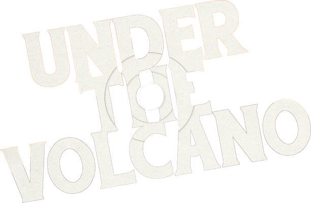 Title or logo for Under The Volcano