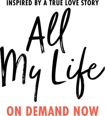 Find Out Where To Watch All My Life (2020 Movie) On Demand