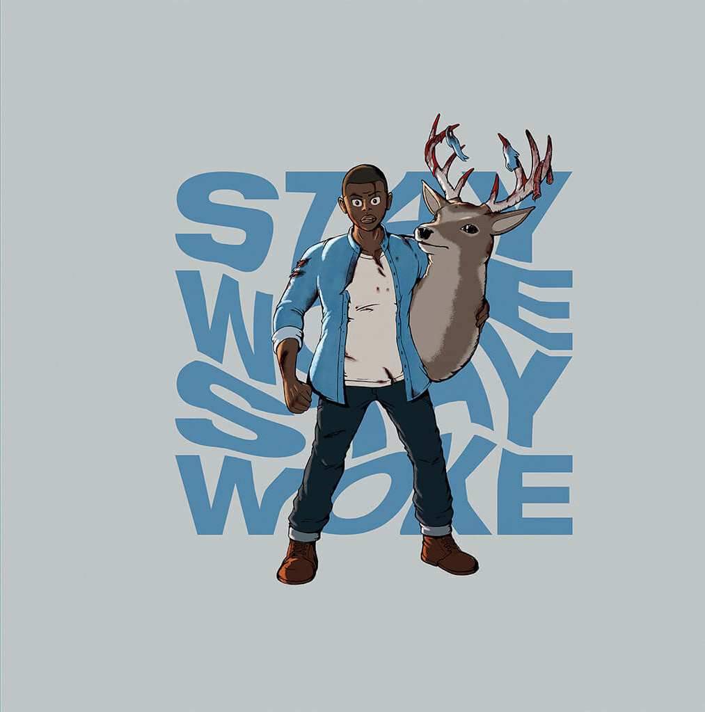 Chris Washington stares angrily at the camera, fist clenched, holding a severed deer's head, in-front of the words 'Stay Woke'.