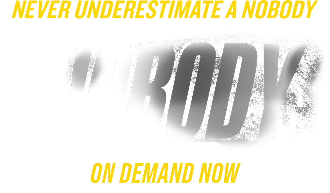 Find out where to watch Nobody, starring Bob Odenkirk. On Demand Now.
