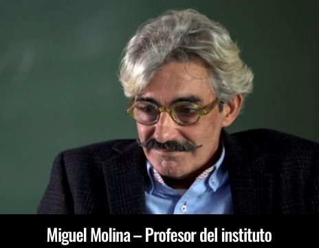 Miguel Molina – Profesor del institut
