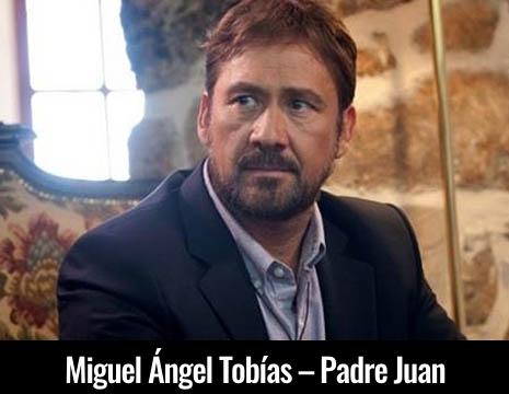 Miguel Ángel Tobías – Padre Juan